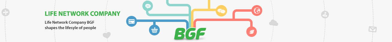 LIFE NETWORK COMPANY Life Network Company BGF shapes the lifesyle of people
